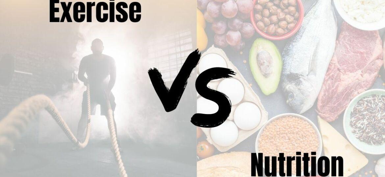 Exercise Versus Nutrition