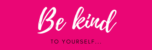 be-kind-to-yourself-